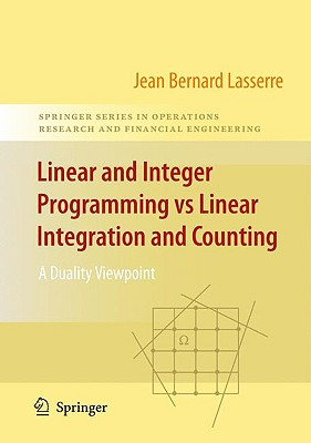 Linear and Integer Programming vs Linear Integration and Counting By Lasserre, Jean-Bernard